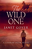 The Wild One (Choc Lit) (Coorah Creek Book 2)