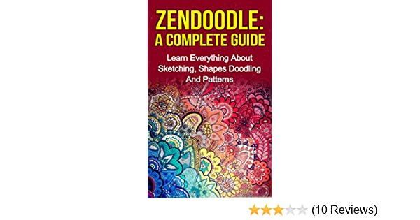 Zendoodle: A Complete Guide: Learn Everything About Sketching