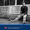 Nächster Halt Verlangen Hörbuch von Arno Camenisch Gesprochen von: Arno Camenisch