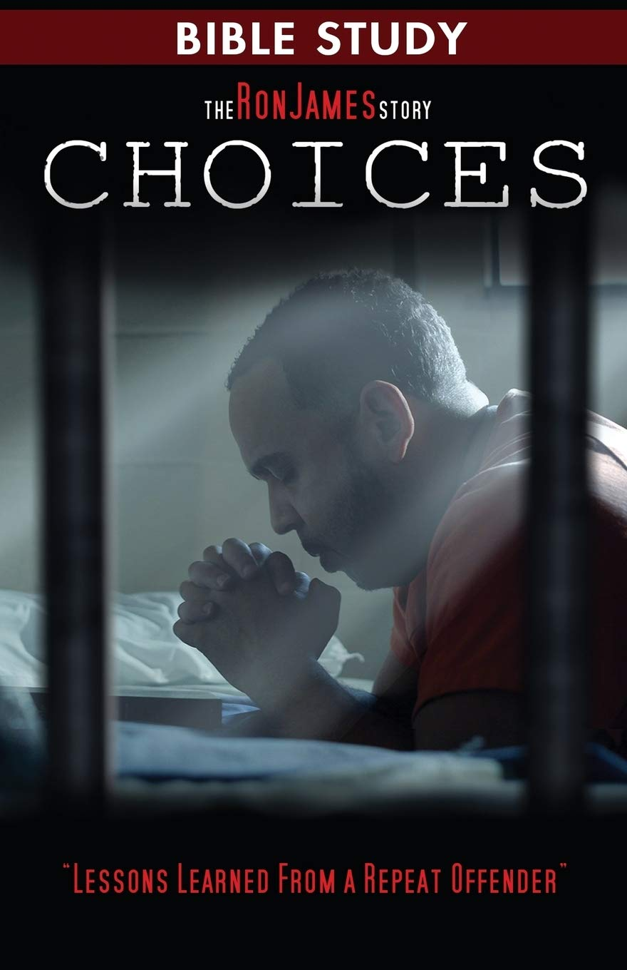 Choice - Ron James Story - Bible Study: Lessons Learned From ...