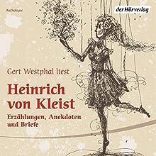 Gert Westphal liest Heinrich von Kleist: Erzählungen, Anekdoten und Briefe Hörbuch von Heinrich von Kleist Gesprochen von: Gert Westphal