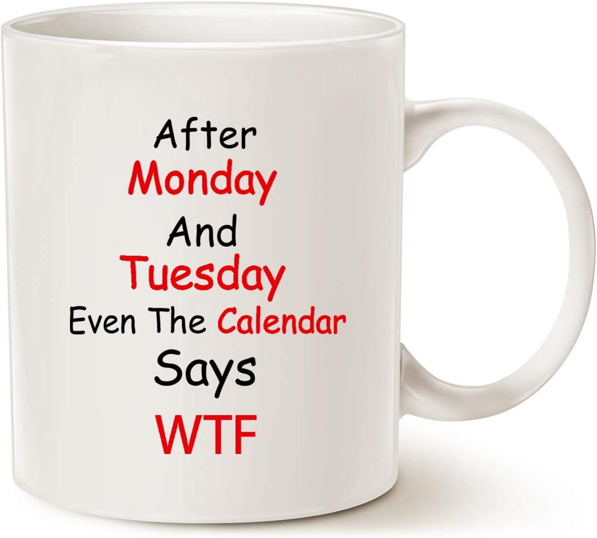 MAUAG Funny Quote Coffee Mugs, Monday, Tuesday, Best Gifts for Office Co-worker, Working Women Cup, White 11 Oz