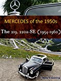 Mercedes 219/220 Ponton (The 1950s Mercedes, Book 7)