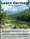img - for Learn German: More than 100 didactic texts to learn and improve your German: Advanced learner's Edition: Learn and improve vocabulary and grammar while you are reading (German Edition) book / textbook / text book