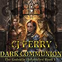 Dark Communion: Godswar Chronicles, Book 1 Audiobook by CJ Perry Narrated by Melissa Rezian Frank
