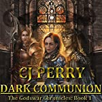 Dark Communion: Godswar Chronicles, Book 1 | CJ Perry