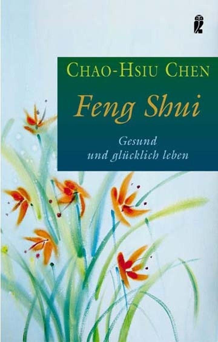 Feng Shui: Gesund und glücklich leben