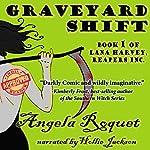 Graveyard Shift (Lana Harvey, Reapers Inc. Book 1) | Angela Roquet