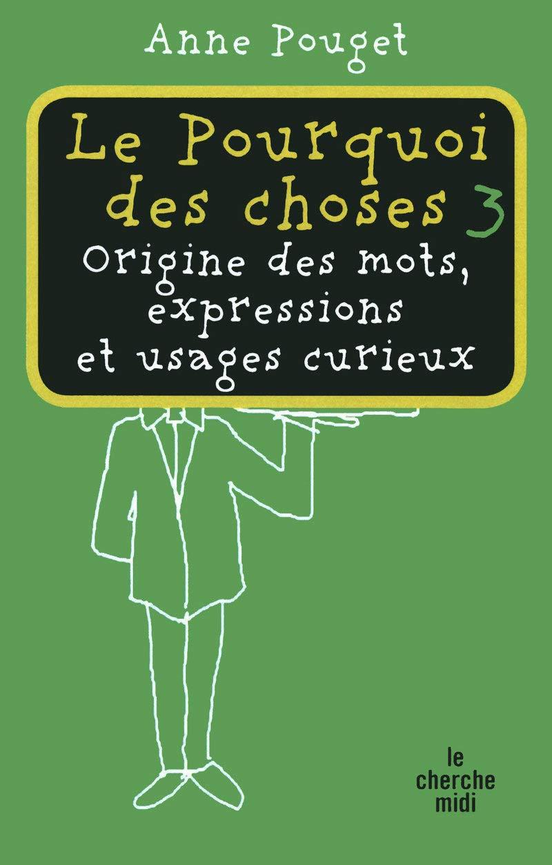 Le pourquoi des choses tome 3 - vol3: Amazon.es: Anne Pouget: Libros en idiomas extranjeros