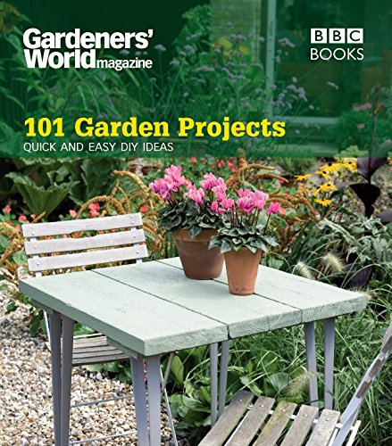 Download 101 Garden Projects: Quick and Easy DIY Ideas (Gardeners' World Magazine 101) PDF
