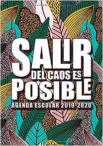 Amazon.com: Salir del caos es posible: Agenda escolar 2019 ...