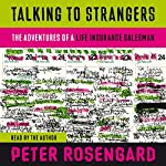 Talking to Strangers: The Adventures of a Life Insurance Salesman | Peter Rosengard