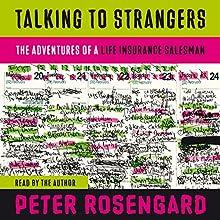 Talking to Strangers: The Adventures of a Life Insurance Salesman | Livre audio Auteur(s) : Peter Rosengard Narrateur(s) : Peter Rosengard