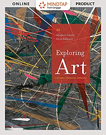 MindTap Art & Humanities for Lazzari/Schlesier's Exploring Art: A Global, Thematic Approach, Enhanced, 5th Edition