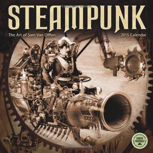 Steampunk: The Art of Sam Van Olffen 2015 Wall Calendar
