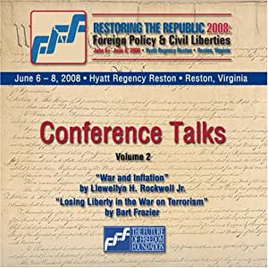 Restoring the Republic 2008 2 CD Set - Volume 2: Lew Rockwell and Bart Frazier