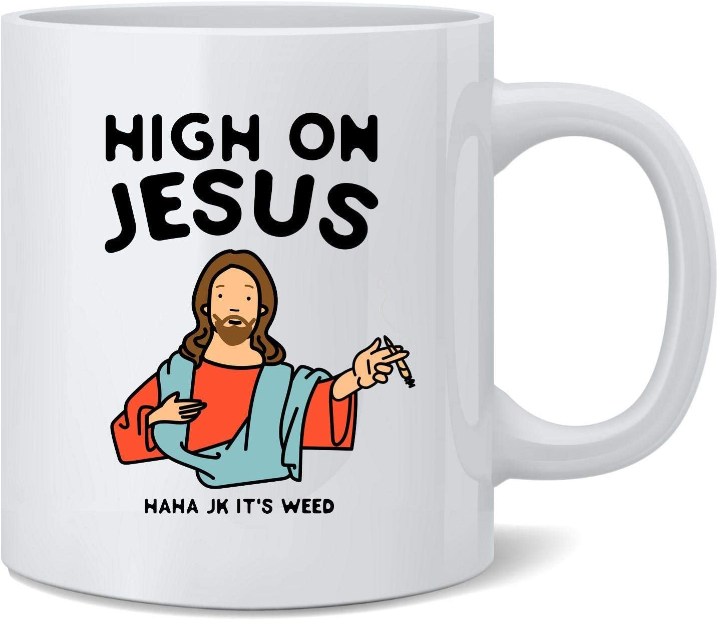 High On Jesus (JK Its Weed) Funny Marijuana Pot Ceramic Coffee Mug Tea Cup Fun Novelty Gift 12 oz
