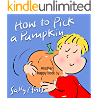 How to Pick a Pumpkin (Sweet Rhyming Bedtime Story/Children's Picture Book About Halloween)