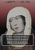 Joana a Beltraneja: a rainha sem reino
