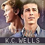 Trust Me: Lightning Tales, Book 2 | K.C. Wells