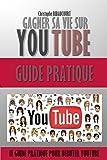 YouTube Gagner Sa Vie Sur Youtube : guide Pratique Créer des vidéos et des millions de vues sur YouTube.: Gagner Sa Vie Sur Youtube : Ce Guide Va vous Aidez Pour Devenir Un Grand YouTuBeur