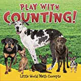 Play with Counting!, Barbara L. Webb, 1618102060