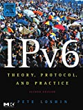 IPv6: Theory, Protocol, and Practice, 2nd Edition (The Morgan Kaufmann Series in Networking) by Peter Loshin (1-Apr-2004) Paperback