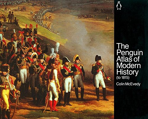 Modern Atlas - The Penguin Atlas of Modern History : to 1815 (Hist Atlas)
