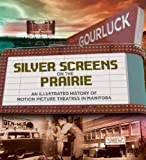 Silver Screens on the Prairie, Russ Gourluck, 1926531213