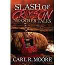 Slash of Crimson and Other Tales