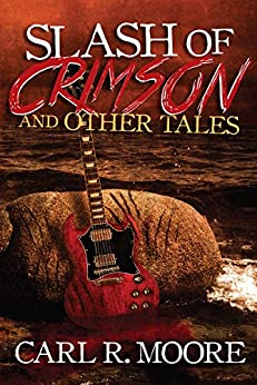 Slash of Crimson and Other Tales by [Moore, Carl R.]