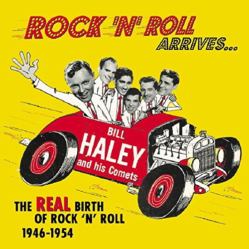 Rock 'N' Roll Arrives: the Real Birth of Rock 'N' Roll 1946-1954 by Bear Family