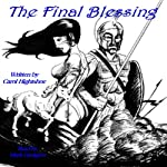 The Final Blessing | Carol Hightshoe
