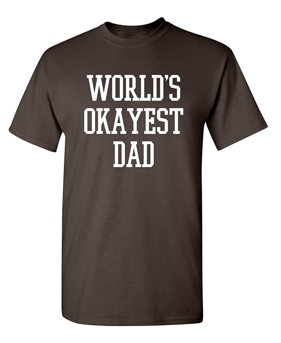 103c2868875d3f Amazon.com: Feelin Good Tees World's Okayest Dad Fathers Day for Dad Gift  Mens Sarcastic Funny T Shirt: Clothing