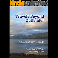 Travels Beyond Outlander: A Scotland Travel Guide