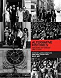 Alternative Histories : New York Art Spaces, 1960 to 2010, , 0262017962