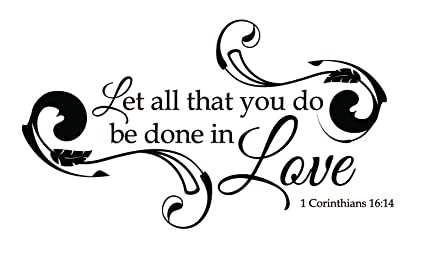 Amazon com: Newclew Let all that you do be done in love  1