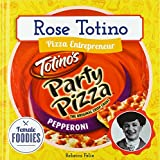 Rose Totino: Pizza Entrepreneur (Female Foodies)