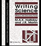 Writing Science: Literacy And Discursive Power (Critical Perspectives on Literacy and Education)