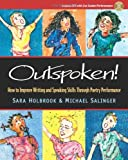 Outspoken!: How to Improve Writing and Speaking Skills Through Poetry Peformance
