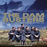 The Dam Busters: Breaking the Great Dams of Western Germany, 16-17 May 1943