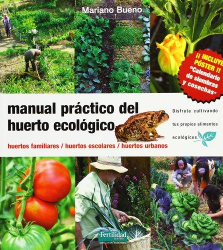 Manual Práctico Del Huerto Ecológico: Huertos Familiares, Huertos Escolares, Huertos Urbanos
