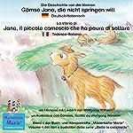 Die Geschichte von der kleinen Gämse Jana, die nicht springen will: Deutsch-Italienisch / La storia di Jana, il piccola camoscio che ha paura di saltare: Tedesco-Italiano   Wolfgang Wilhelm