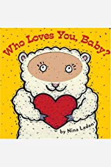 Who Loves You, Baby? Board book