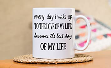 Amazoncom Liznice Love Of My Life Mug Love Sayings Quote