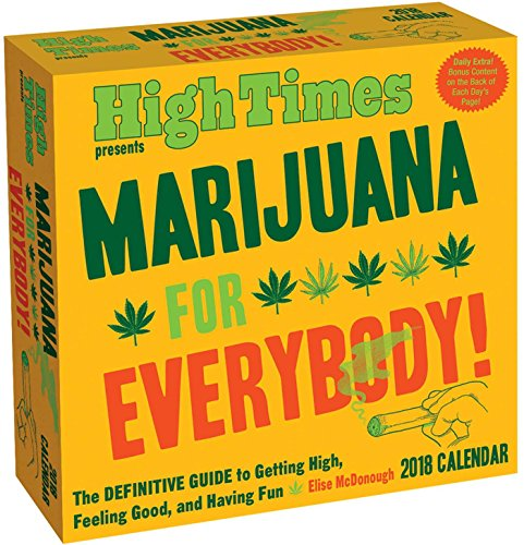 Marijuana for Everybody! 2018 Day-to-Day Calendar by Elise McDonough