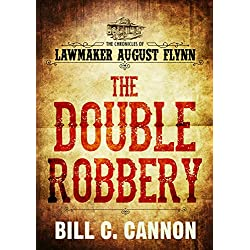 The Double Robbery (The Chronicles of Lawmaker August Flynn Book 2)