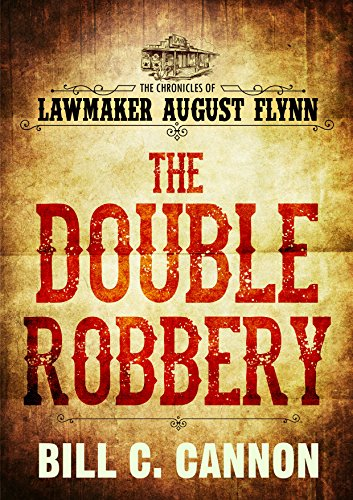 Fools Gold Iron - The Double Robbery (The Chronicles of Lawmaker August Flynn Book 2)