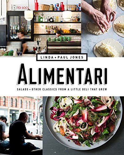 Alimentari: Salads + Other Classics from a Little Deli that Grew by Linda Jones