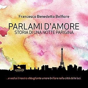 Parlami d'amore: Storia di una notte parigina Audiobook